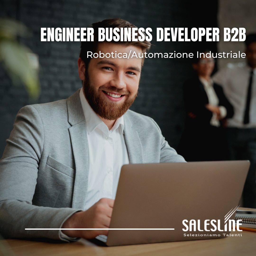ENGINEER BUSINESS DEVELOPER B2B - Robotica/Automazione Industriale